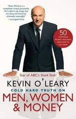 Cold Hard Truth on Men, Women, and Money : 50 Common Money Mistakes and How to Fix Them - Kevin O'Leary