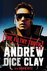 Filthy Truth - Andrew Dice Clay