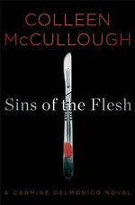 Sins of the Flesh : A Carmine Delmonico Novel - Colleen McCullough