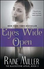 Eyes Wide Open : The Blackstone Affair Part 3 - Raine Miller