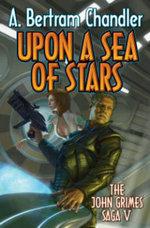 Upon A Sea Of Stars - A. Bertram Chandler