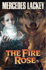 The Fire Rose - Mercedes Lackey