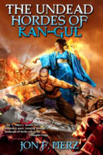 The Undead Hordes of Kan-Gul : Shadow Warrior - Jon F. Merz