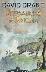 Dinosaurs and a Dirigible - David Drake
