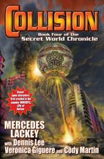 Collision : Secret World Chronicle : Book 4 - Mercedes Lackey