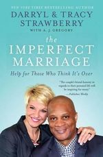 The Imperfect Marriage : Help for Those Who Think It's Over - Darryl Strawberry