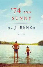 '74 and Sunny - A J Benza