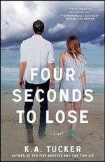 Four Seconds to Lose - K. A. Tucker