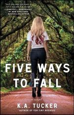 Five Ways to Fall - K. A. Tucker