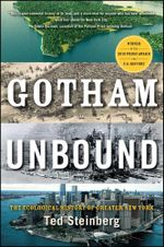 Gotham Unbound : The Ecological History of Greater New York - Ted Steinberg
