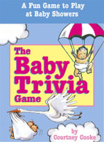 The Baby Trivia Game : A Fun Game to Play at Baby Showers - Courtney Cooke