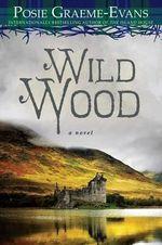 Wild Wood - Posie Graeme-Evans