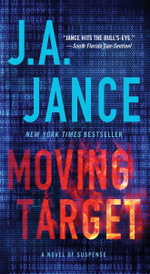 Moving Target : A Novel of Suspense - J A Jance