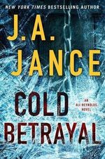 Cold Betrayal : An Ali Reynolds Novel - J A Jance
