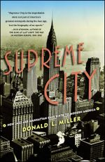 Supreme City : How Jazz Age Manhattan Gave Birth to Modern America - Donald L. Miller