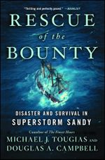 Rescue of the Bounty : Disaster and Survival in Superstorm Sandy - Michael J. Tougias