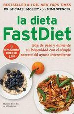 La Dieta Fastdiet : Baje de Peso y Aumente su Longevidad Con el Simple Secreto del Ayuno Intermitente - Michael Mosley