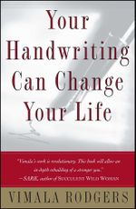 Your Handwriting Can Change Your Life - Vimala Rodgers