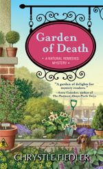 Garden of Death : A Natural Remedies Mystery - Chrystle Fiedler