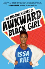 The Misadventures of an Awkward Black Girl - Issa Rae