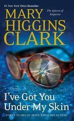 I've Got You Under My Skin : Under Suspicion Novels - Mary Higgins Clark