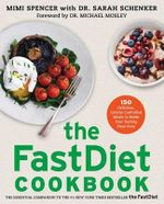 The Fastdiet Cookbook : 150 Delicious, Calorie-Controlled Meals to Make Your Fasting Days Easy - Mimi Spencer