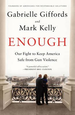 Enough : Our Fight to Keep America Safe from Gun Violence - Gabrielle Giffords
