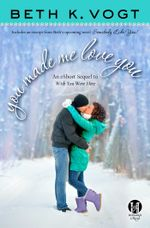 You Made Me Love You : an eShort Sequel to Wish You Were Here - Beth K. Vogt