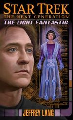 Star Trek : The Next Generation : Light Fantastic - Jeffrey Lang