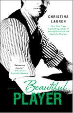 Beautiful Player : The Beautiful Series - Christina Lauren