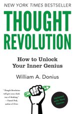 Thought Revolution - Updated with New Stories : How to Unlock Your Inner Genius - William A. Donius