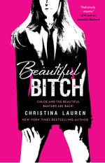 Beautiful Bitch : Beautiful : Book 3 - Christina Lauren