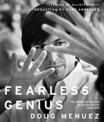 Fearless Genius : The Digital Revolution in Silicon Valley 1985-2000 - Doug Menuez