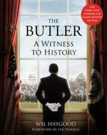 The Butler : A Witness to History - Wil Haygood
