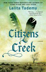 Citizens Creek : A Novel - Lalita Tademy