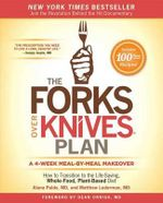 The Forks Over Knives Plan : How to Transition to the Life-Saving, Whole-Food, Plant-Based Diet - Matt Lederman