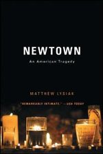 Newtown : An American Tragedy - Matthew Lysiak