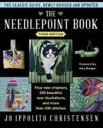 The Needlepoint Book : A Complete Update of the Classic Guide - Jo Ippolito Christensen