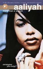 Aaliyah : More Than a Woman - Christopher John Farley