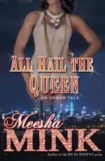 All Hail the Queen : An Urban Tale - Meesha Mink