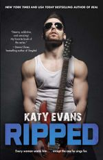 Ripped : The REAL series - Katy Evans