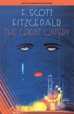 The Great Gatsby : The Authentic Edition from Fitzgerald's Original Publisher - F. Scott Fitzgerald