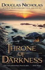 Throne of Darkness : A Novel - Douglas Nicholas