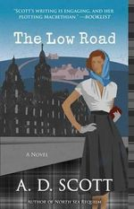 The Low Road - A D Scott
