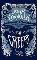 The Creeps : A Samuel Johnson Tale - John Connolly