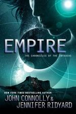 Empire : Book 2, the Chronicles of the Invaders - John Connolly