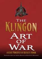 The Klingon Art of War : Star Trek: The Next Generation - Keith R. A. DeCandido