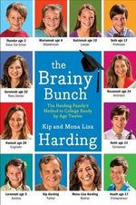 The Brainy Bunch : The Harding Family's Method to College Ready by Age Twelve - Mona Lisa Harding
