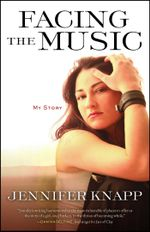 Facing the Music : My Story - Jennifer Knapp
