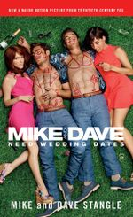Mike and Dave Need Wedding Dates : And a Thousand Cocktails - Mike Stangle